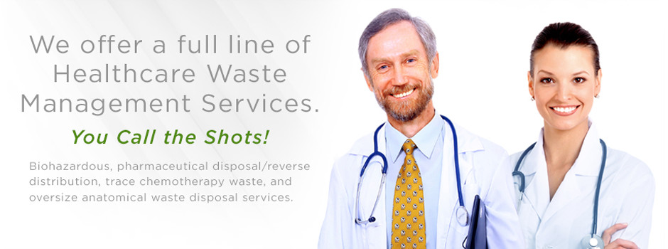 We offer a full line of Healthcare Waste Management Services. You Call the Shots!